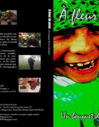 dvd-fleur-peau-bouquet-colombie-flor-piel-ramo-colombia-bouquet-colombia-canada-usa-pochette-dvd-film-fleurs
