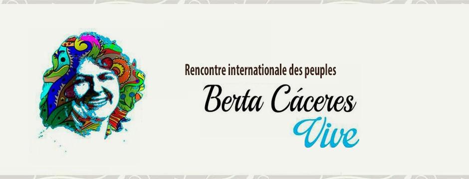 Rencontre internationale des peuples «Berta Caceres vive»